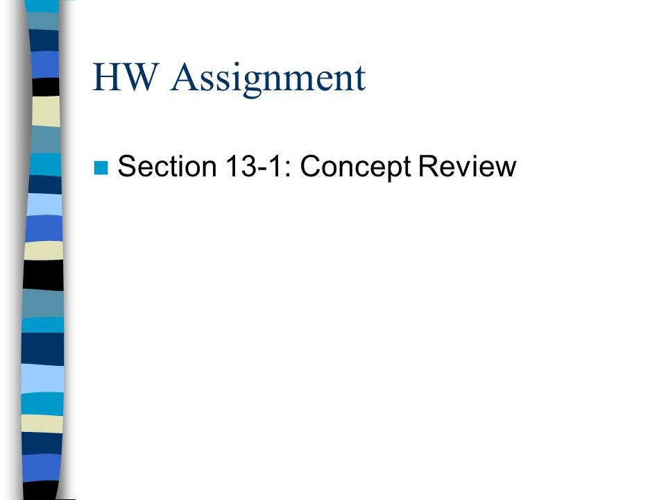 HW Assignment Section 13-1: Concept Review