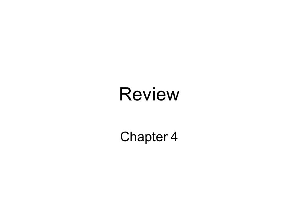Review Chapter 4