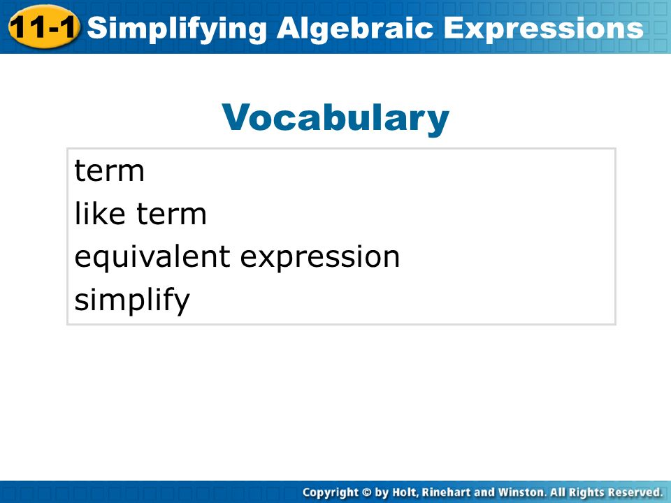 Vocabulary 11-1 Simplifying Algebraic Expressions term like term