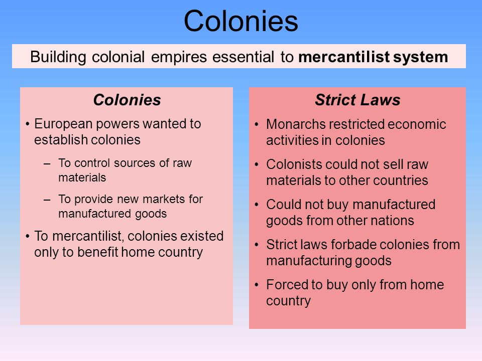 Building colonial empires essential to mercantilist system