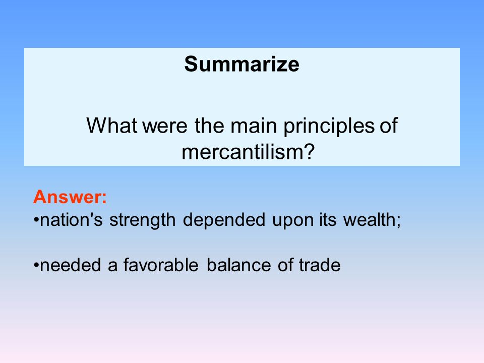 What were the main principles of mercantilism