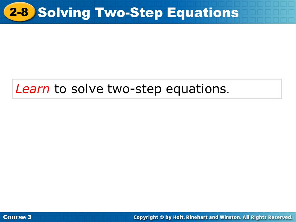 Learn to solve two-step equations.