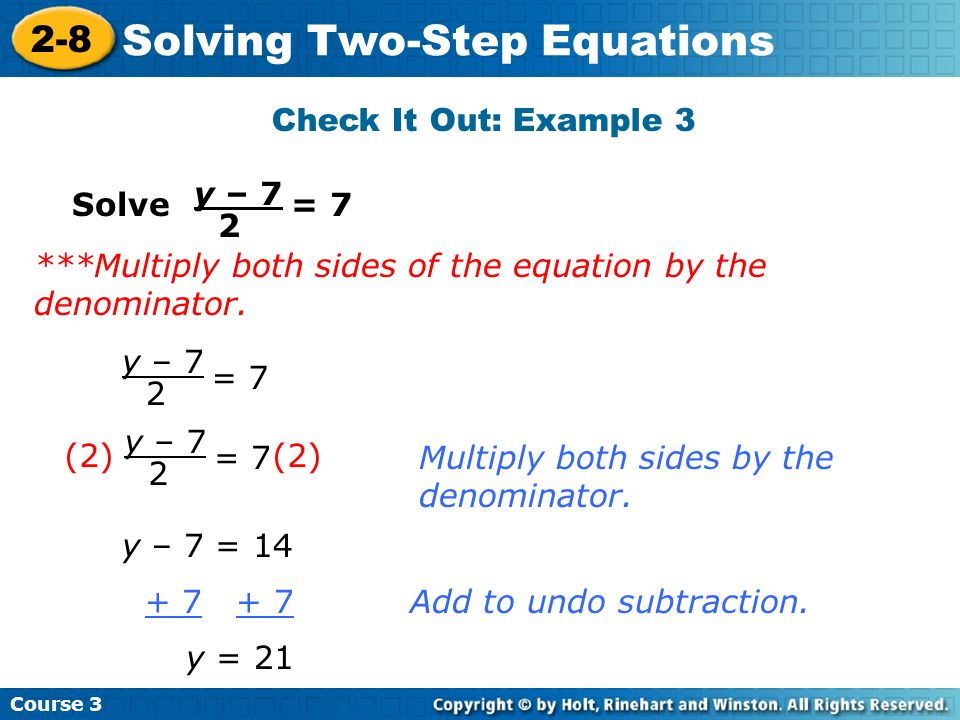 Check It Out: Example 3 y – 7. 2. Solve = 7. ***Multiply both sides of the equation by the denominator.