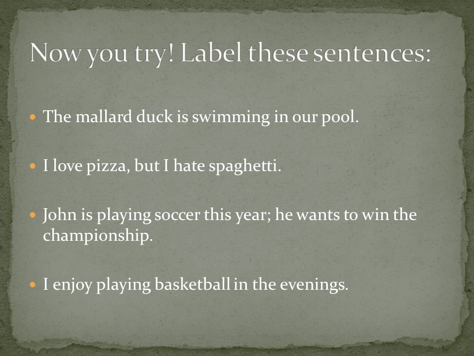 Now you try! Label these sentences:
