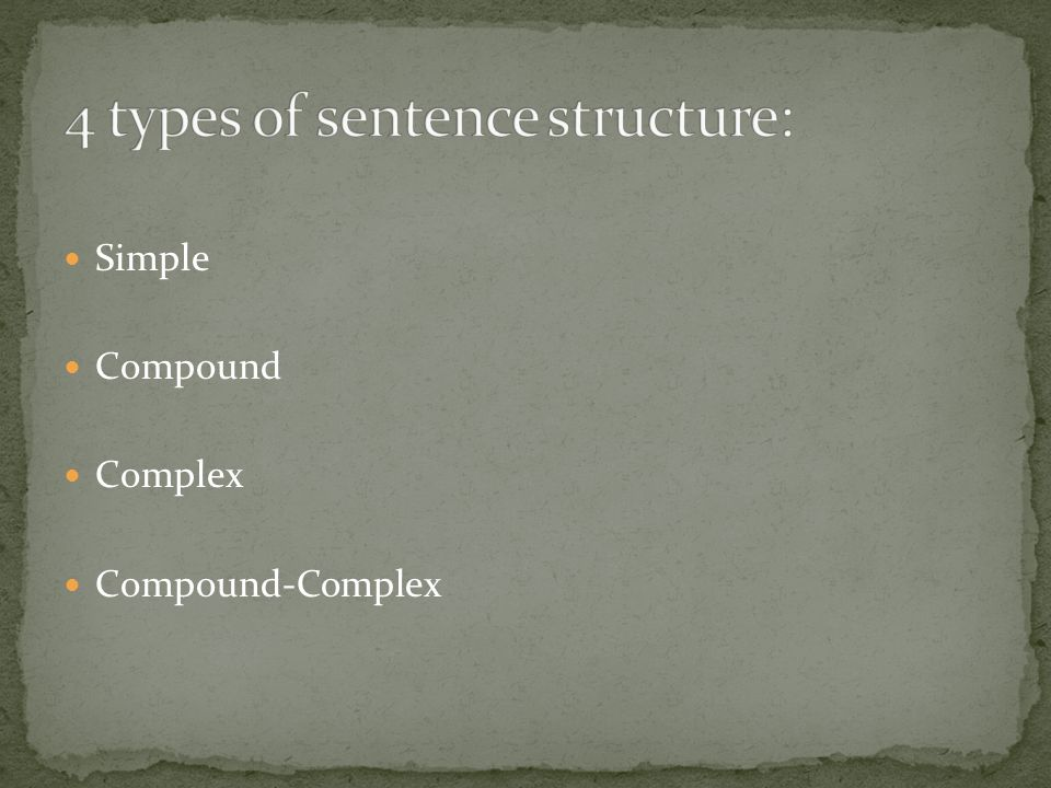 4 types of sentence structure:
