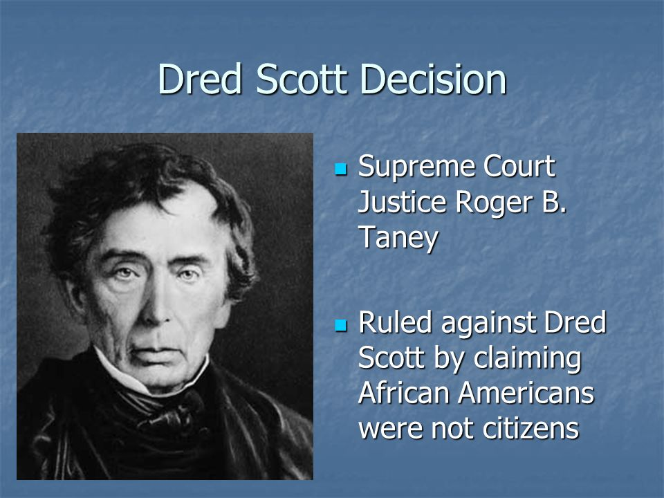 Dred Scott Decision Supreme Court Justice Roger B. Taney