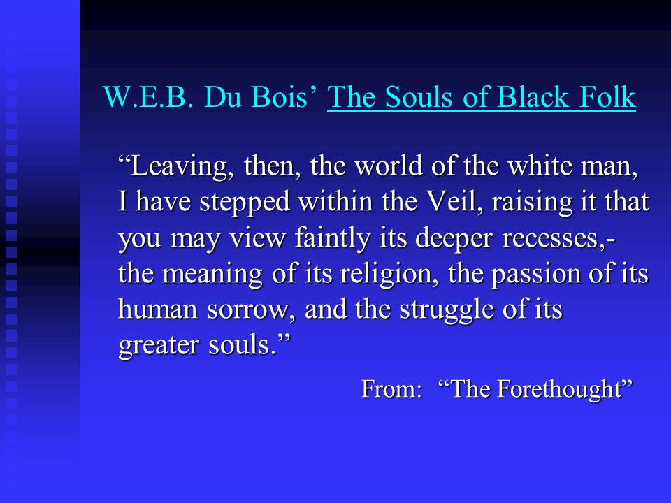 W.E.B. Du Bois' The Souls of Black Folk