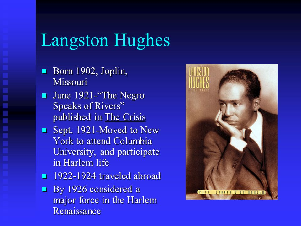 Langston Hughes Born 1902, Joplin, Missouri