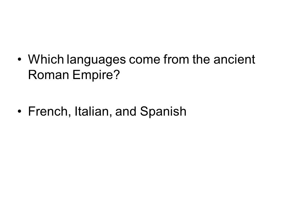 Which languages come from the ancient Roman Empire