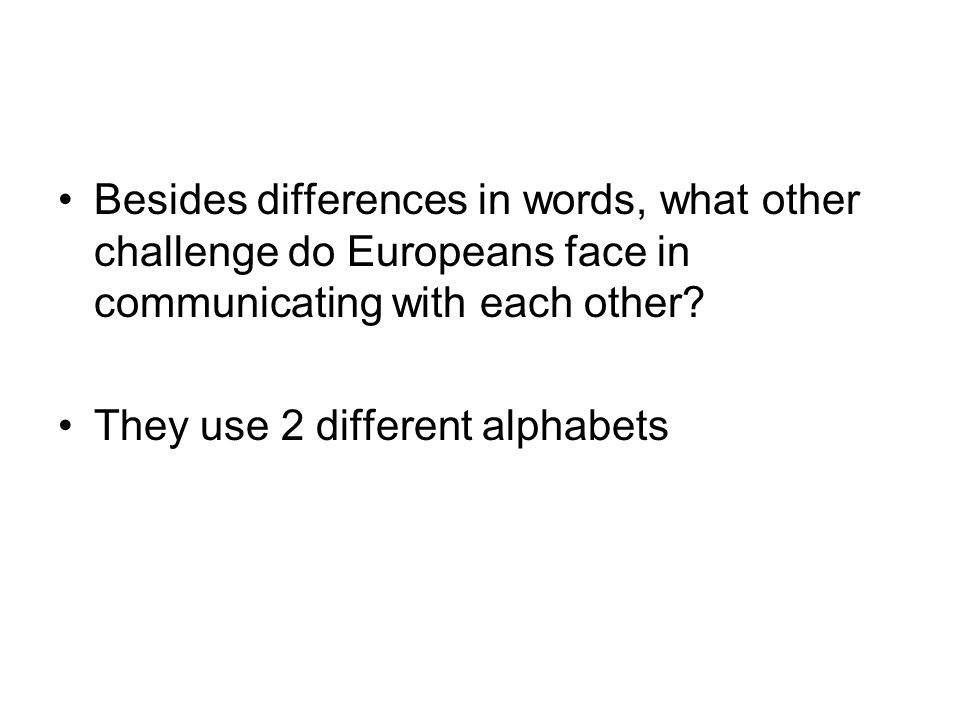 Besides differences in words, what other challenge do Europeans face in communicating with each other