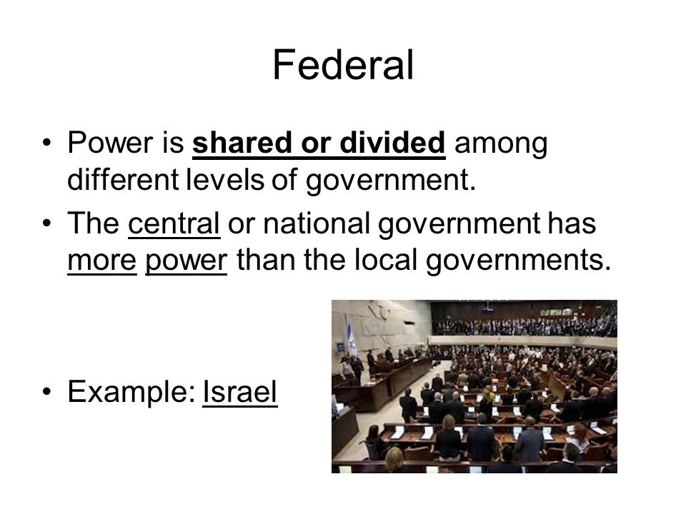 Federal Power is shared or divided among different levels of government.
