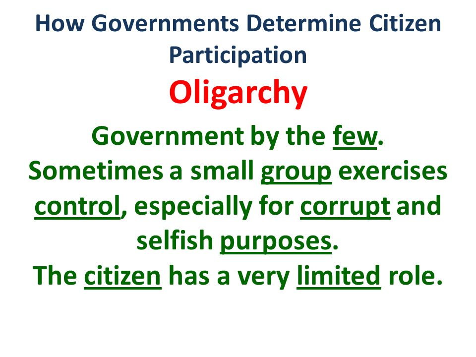 Oligarchy Government by the few.