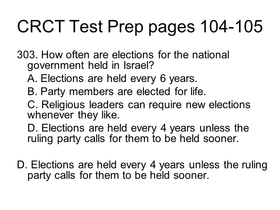 CRCT Test Prep pages 104-105 303. How often are elections for the national government held in Israel