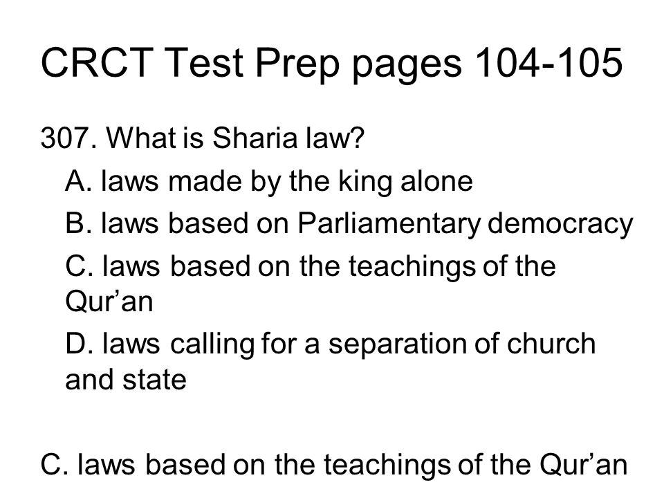 CRCT Test Prep pages 104-105 307. What is Sharia law