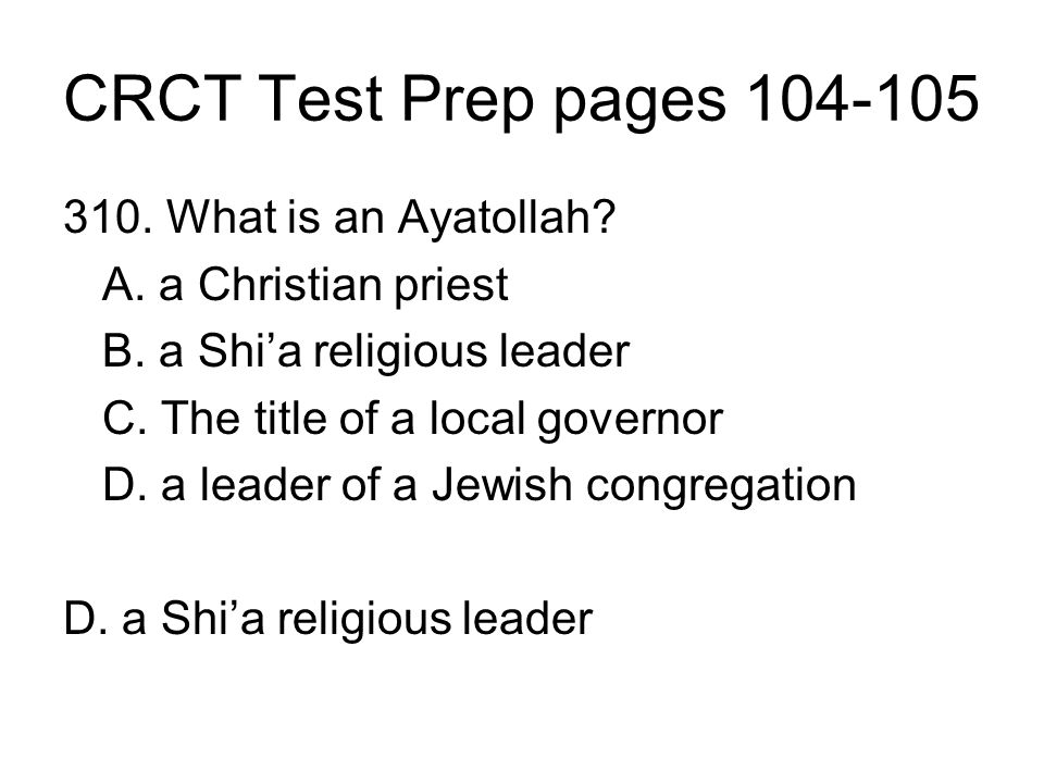 CRCT Test Prep pages 104-105 310. What is an Ayatollah