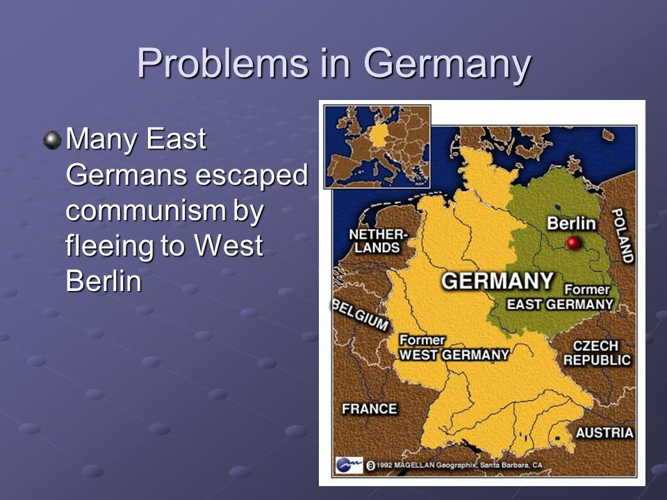 Problems in Germany Many East Germans escaped communism by fleeing to West Berlin