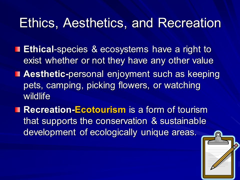 Ethics, Aesthetics, and Recreation