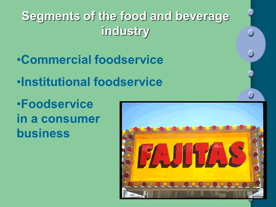 Segments of the food and beverage industry