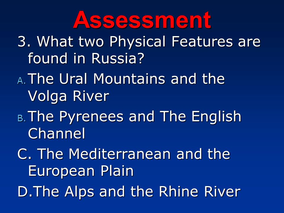 Assessment 3. What two Physical Features are found in Russia