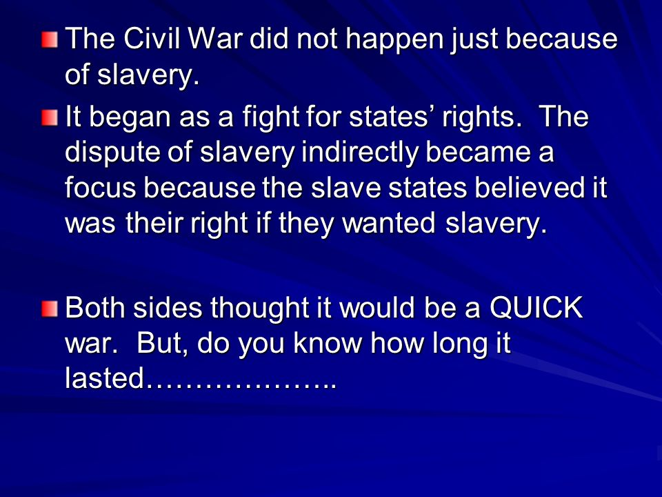 The Civil War did not happen just because of slavery.
