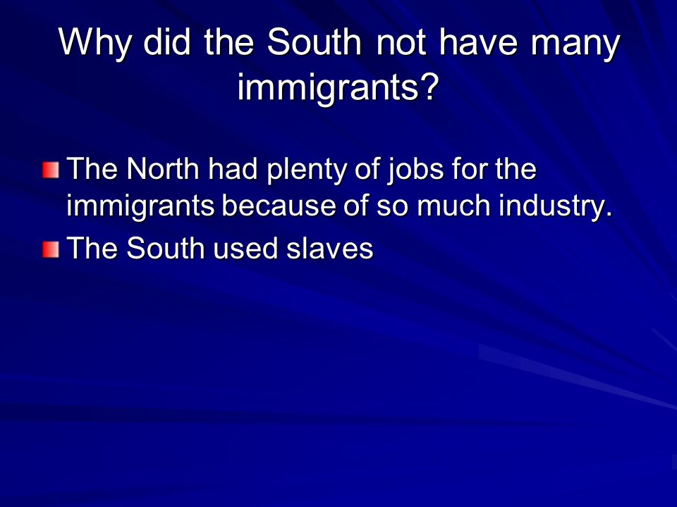 Why did the South not have many immigrants