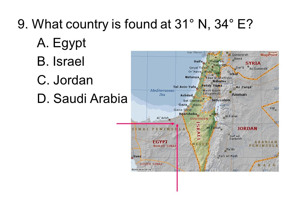 9. What country is found at 31° N, 34° E