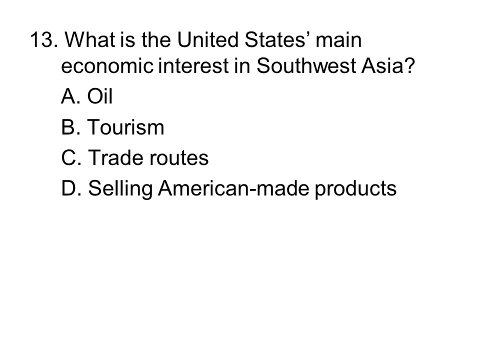 13. What is the United States' main economic interest in Southwest Asia