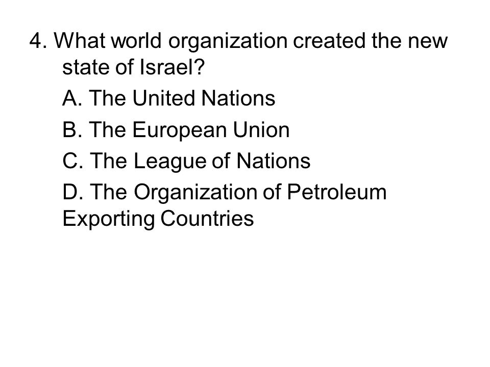 4. What world organization created the new state of Israel