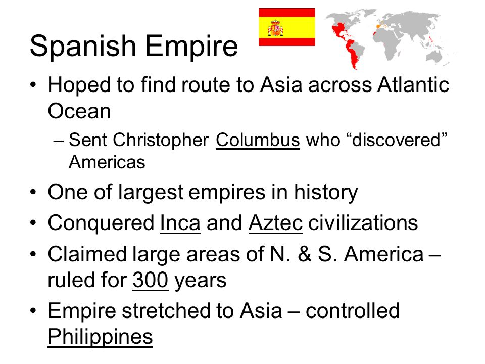Spanish Empire Hoped to find route to Asia across Atlantic Ocean