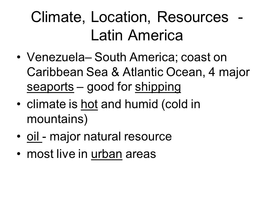 Climate, Location, Resources - Latin America