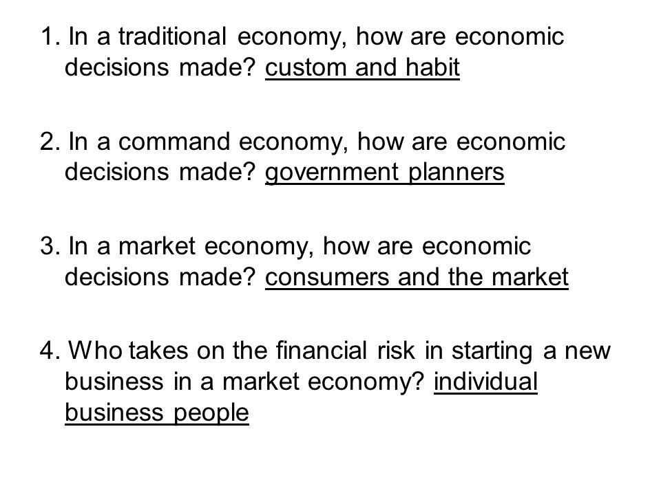 1. In a traditional economy, how are economic decisions made