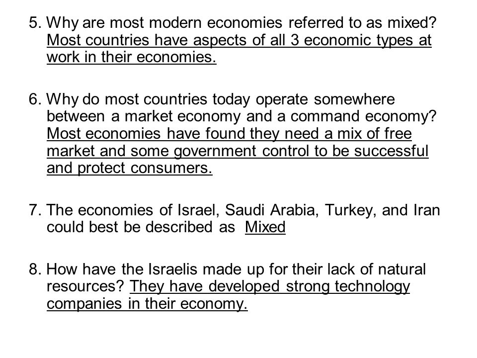 5. Why are most modern economies referred to as mixed