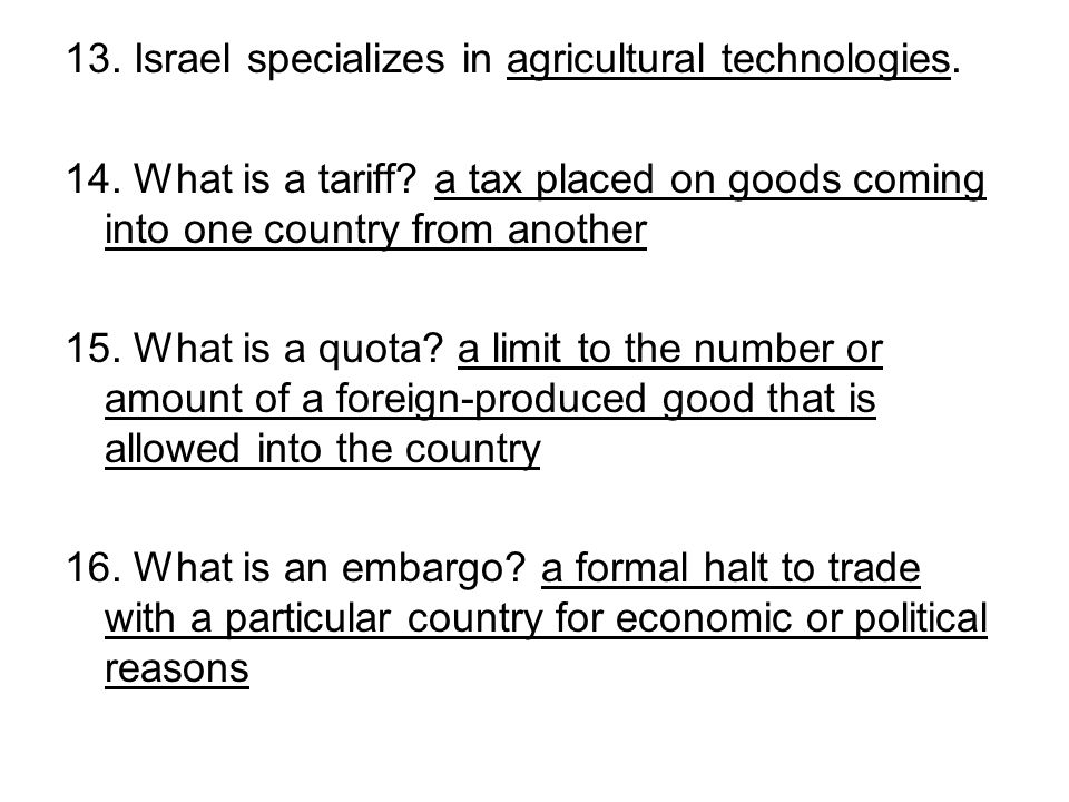 13. Israel specializes in agricultural technologies.