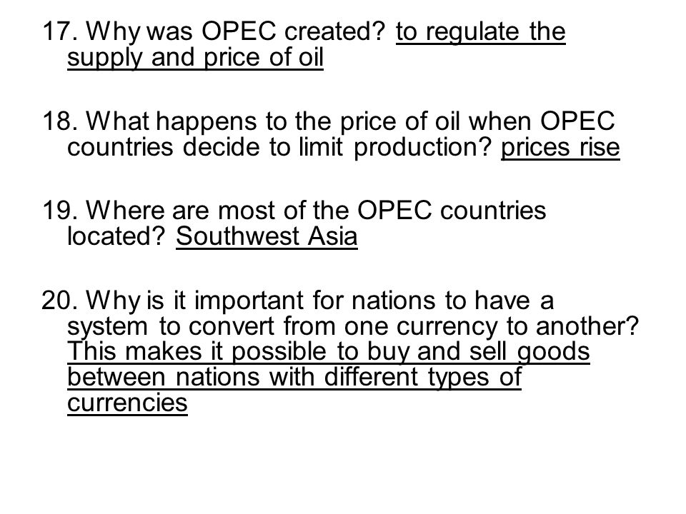 17. Why was OPEC created to regulate the supply and price of oil