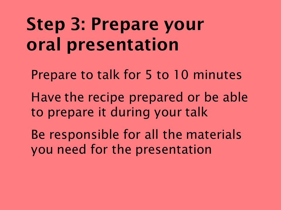 Step 3: Prepare your oral presentation