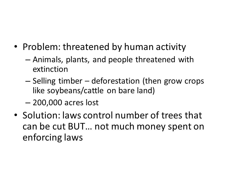 Problem: threatened by human activity
