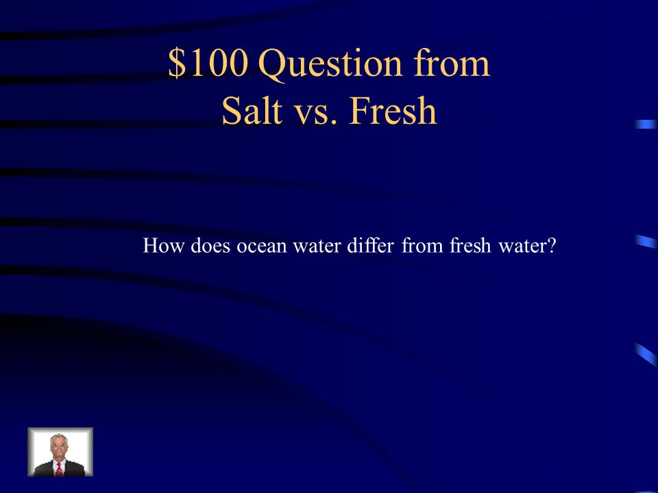 $100 Question from Salt vs. Fresh