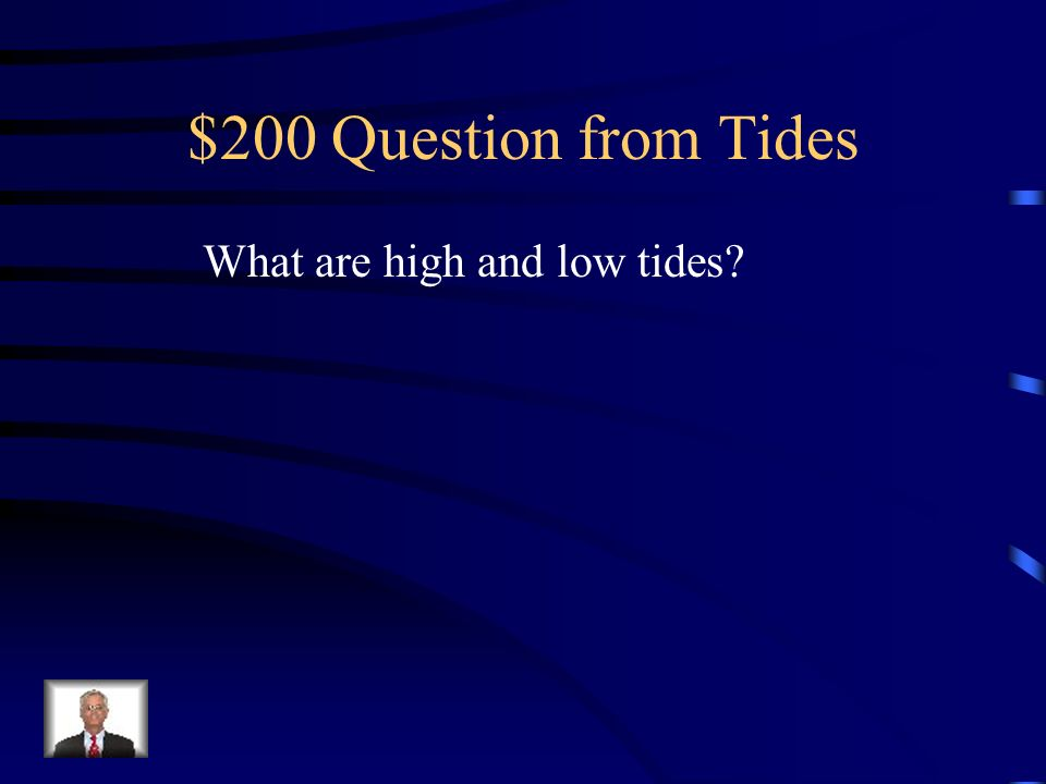 $200 Question from Tides What are high and low tides