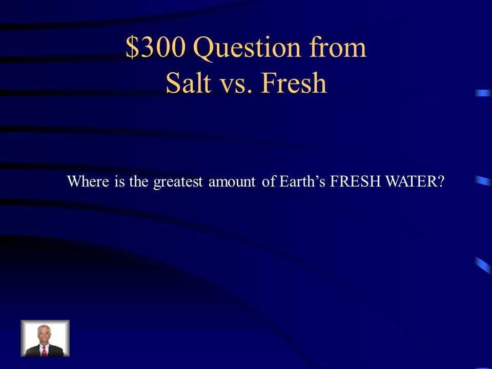$300 Question from Salt vs. Fresh