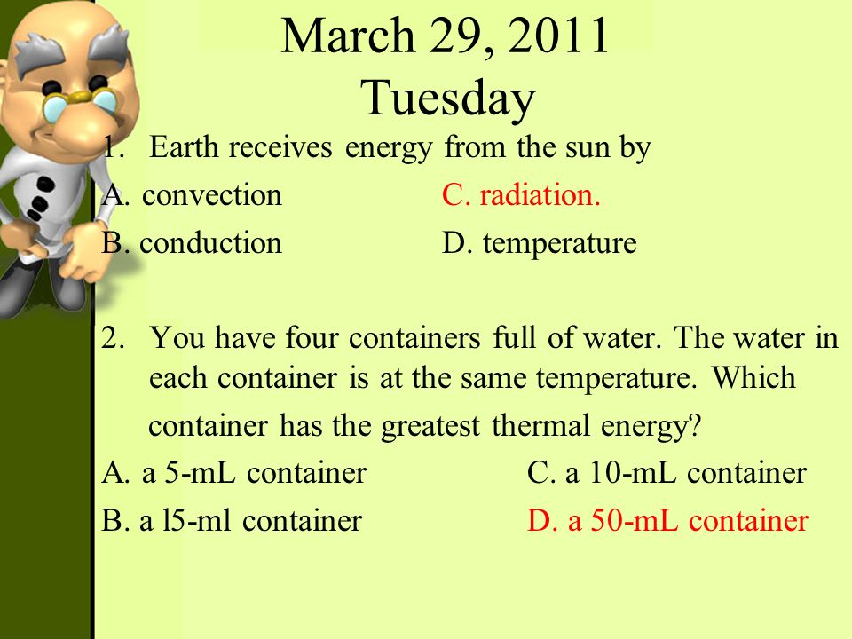 March 29, 2011 Tuesday Earth receives energy from the sun by