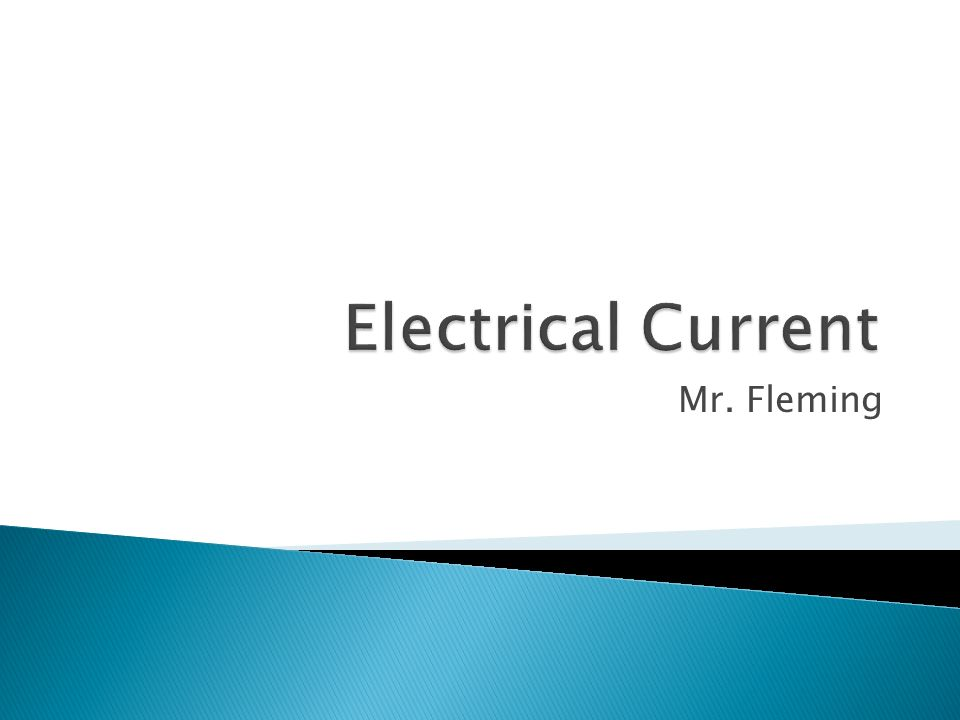 Electrical Current Mr. Fleming