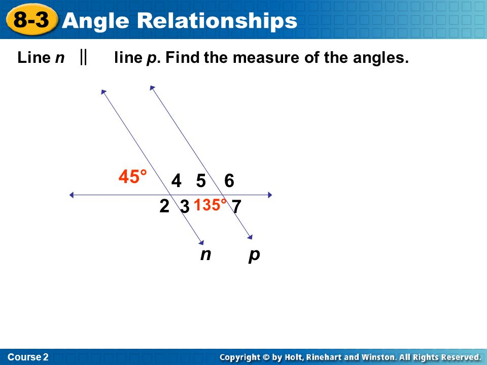 8-3 Angle Relationships 45° 4 5 6 2 3 7 n p