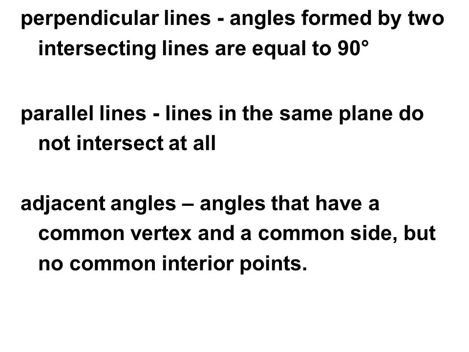 perpendicular lines - angles formed by two intersecting lines are equal to 90°