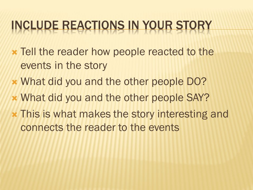 Include reactions in your story