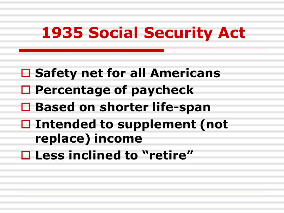 1935 Social Security Act Safety net for all Americans
