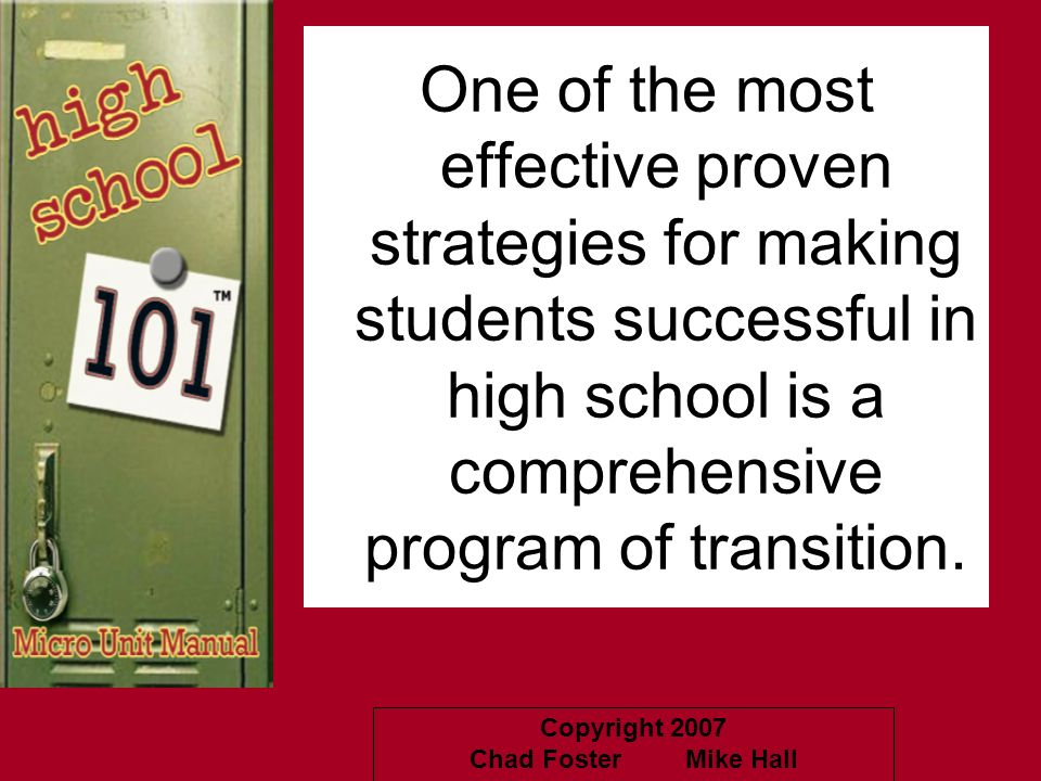 One of the most effective proven strategies for making students successful in high school is a comprehensive program of transition.