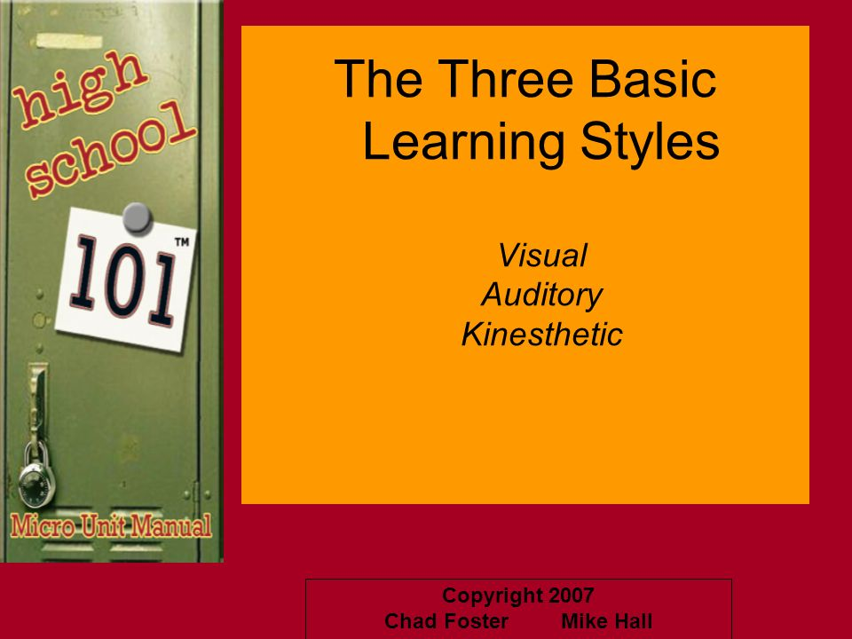 The Three Basic Learning Styles Visual Auditory Kinesthetic