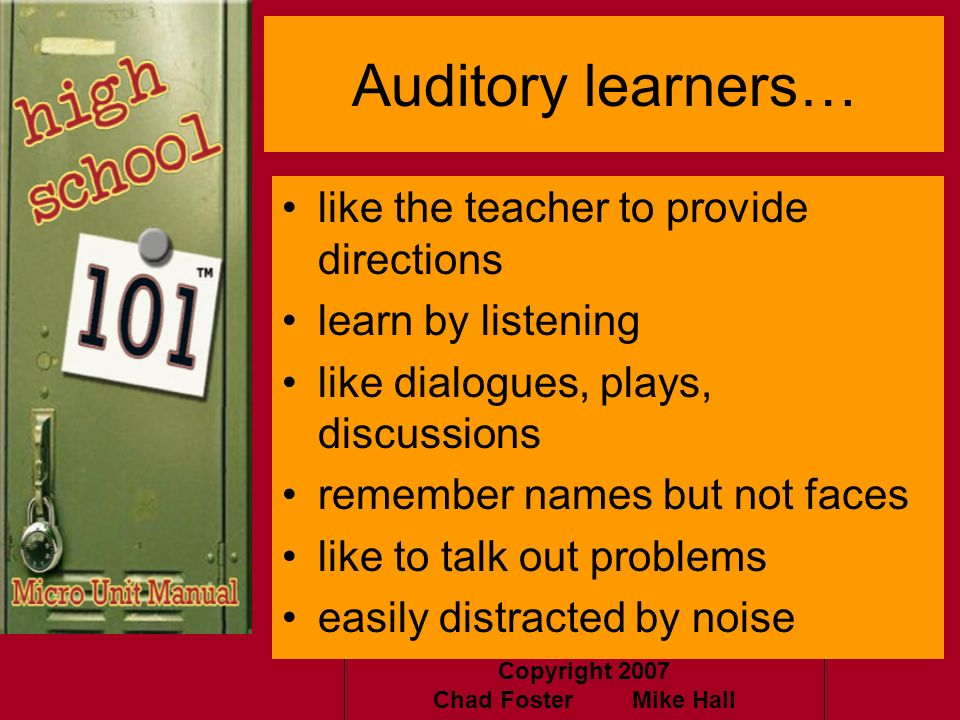 Auditory learners… like the teacher to provide directions