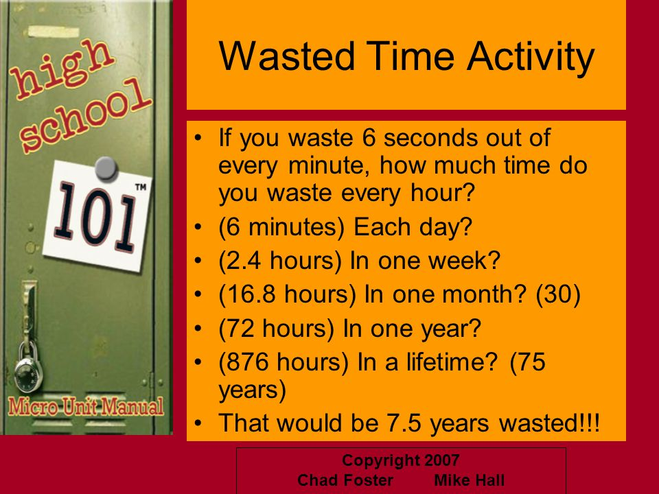 Wasted Time Activity If you waste 6 seconds out of every minute, how much time do you waste every hour