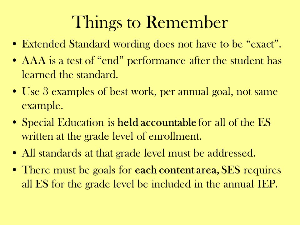Things to Remember Extended Standard wording does not have to be exact .